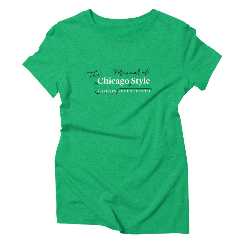 Chicago Style, White + Black / Women's Apparel Women's Triblend T-Shirt by Chicago Manual of Style