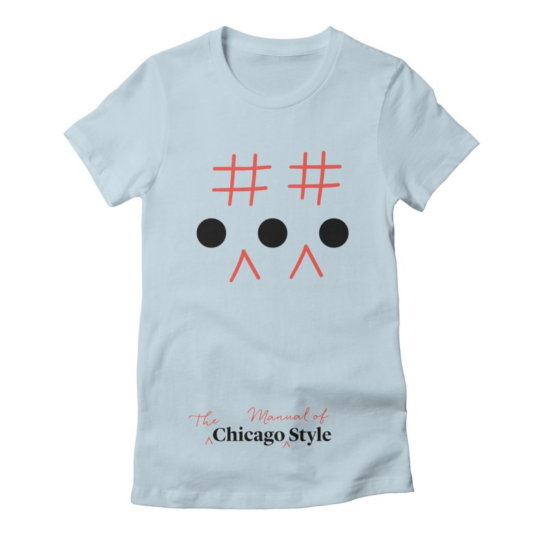 Chicago-Style Ellipsis, Adults' Apparel Women's T-Shirt by Chicago Manual of Style