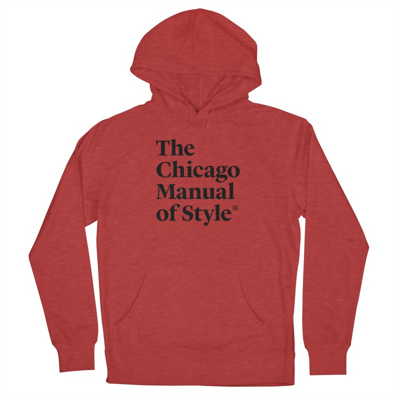 The Chicago Manual of Style, Black Logo Women's French Terry Pullover Hoody by Chicago Manual of Style