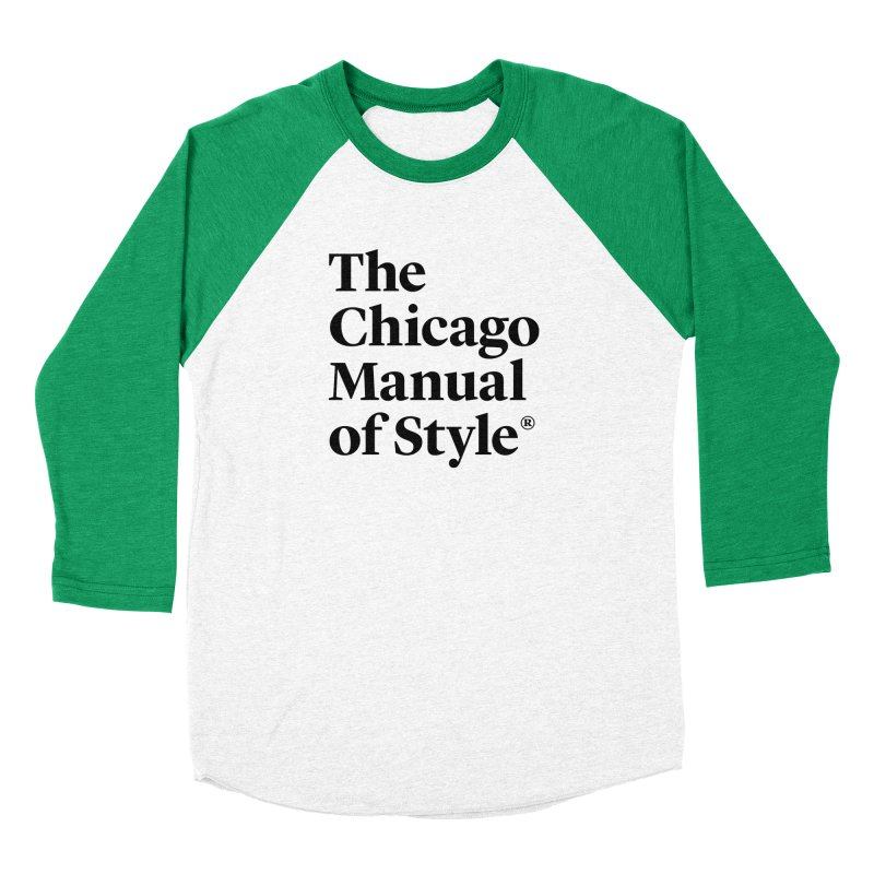 The Chicago Manual of Style, Black Logo Women's Baseball Triblend T-Shirt by Chicago Manual of Style