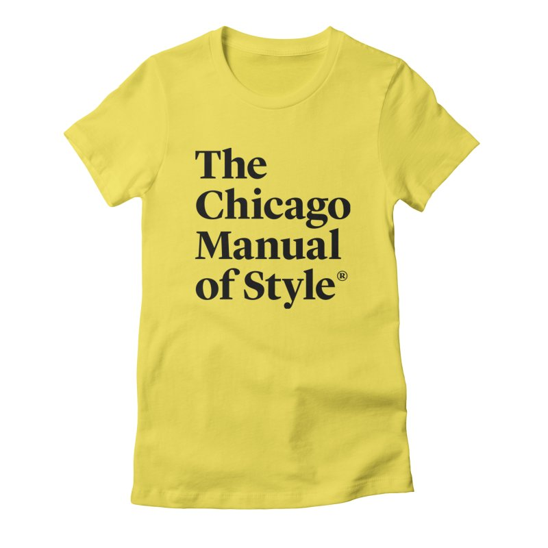 The Chicago Manual of Style, Black Logo Women's T-Shirt by Chicago Manual of Style