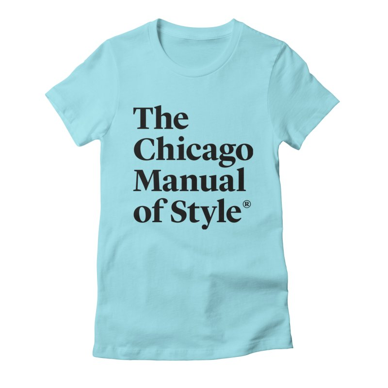 The Chicago Manual of Style, Black Logo Women's Fitted T-Shirt by Chicago Manual of Style