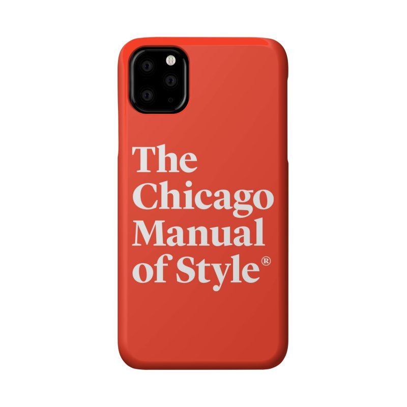 The Chicago Manual of Style, White Logo Accessories Phone Case by Chicago Manual of Style