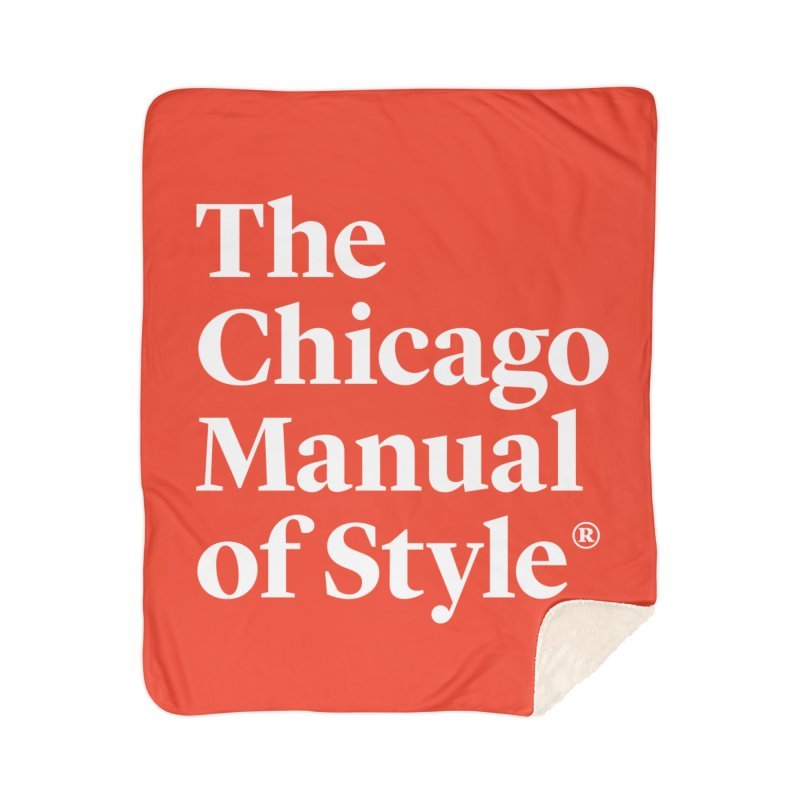 The Chicago Manual of Style, White Logo Home Sherpa Blanket Blanket by Chicago Manual of Style