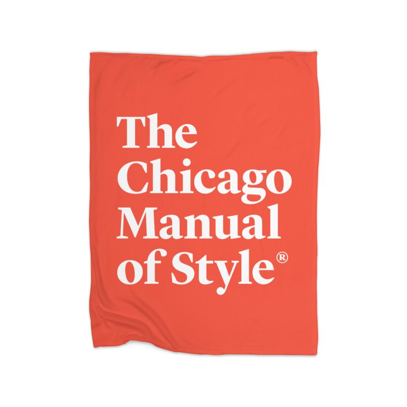 The Chicago Manual of Style, White Logo Home Blanket by Chicago Manual of Style