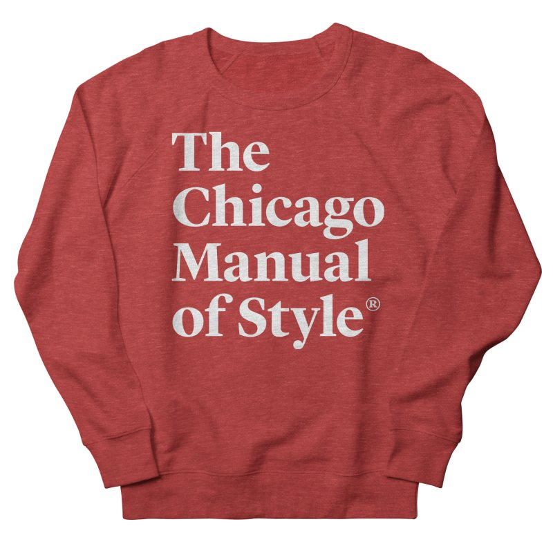 The Chicago Manual of Style, White Logo Men's French Terry Sweatshirt by Chicago Manual of Style
