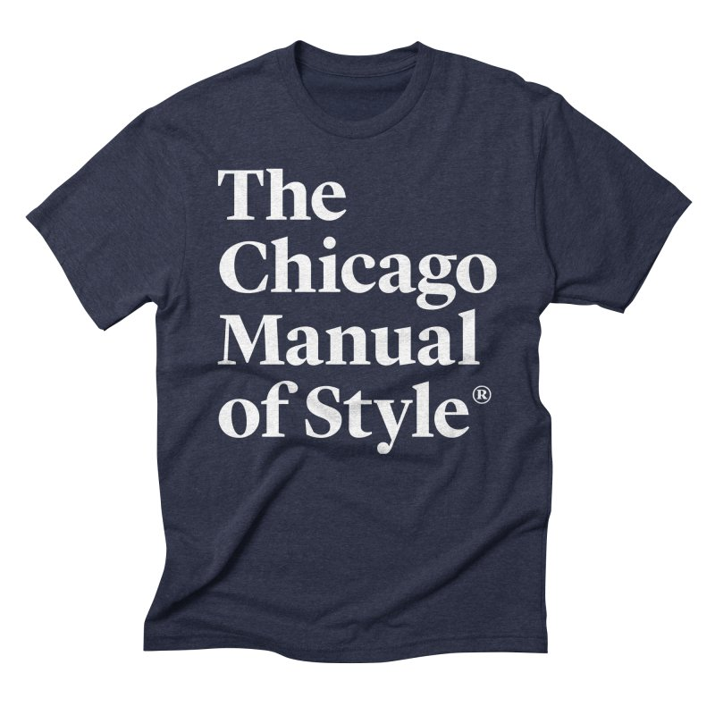 The Chicago Manual of Style, White Logo Men's Triblend T-Shirt by Chicago Manual of Style