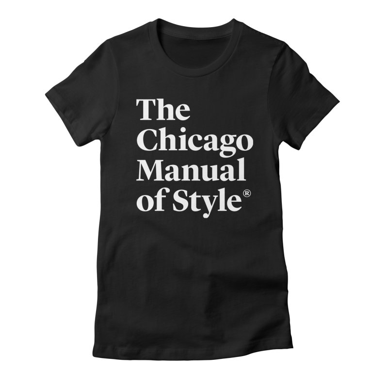 The Chicago Manual of Style, White Logo Women's Fitted T-Shirt by Chicago Manual of Style