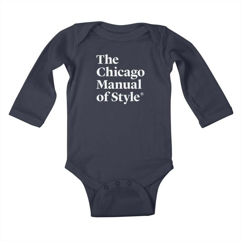 The Chicago Manual of Style, White Logo Kids Baby Longsleeve Bodysuit by Chicago Manual of Style