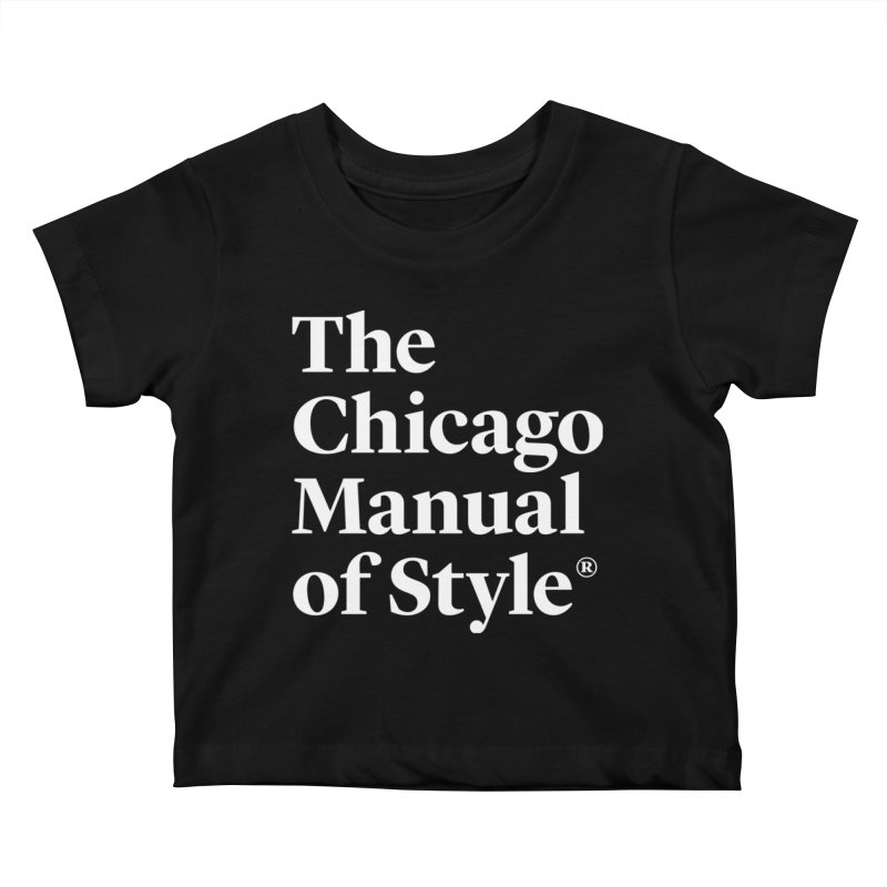 The Chicago Manual of Style, White Logo Kids Baby T-Shirt by Chicago Manual of Style