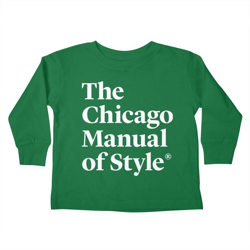 The Chicago Manual of Style, White Logo Kids Toddler Longsleeve T-Shirt by Chicago Manual of Style
