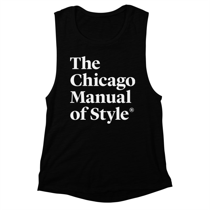 The Chicago Manual of Style, White Logo Women's Muscle Tank by Chicago Manual of Style