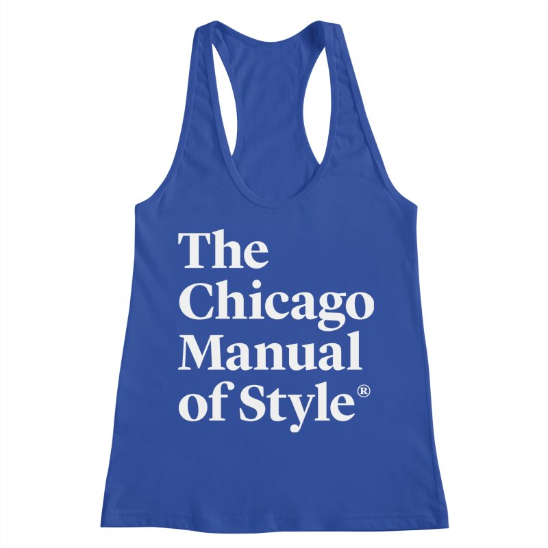 The Chicago Manual of Style, White Logo Women's Racerback Tank by Chicago Manual of Style