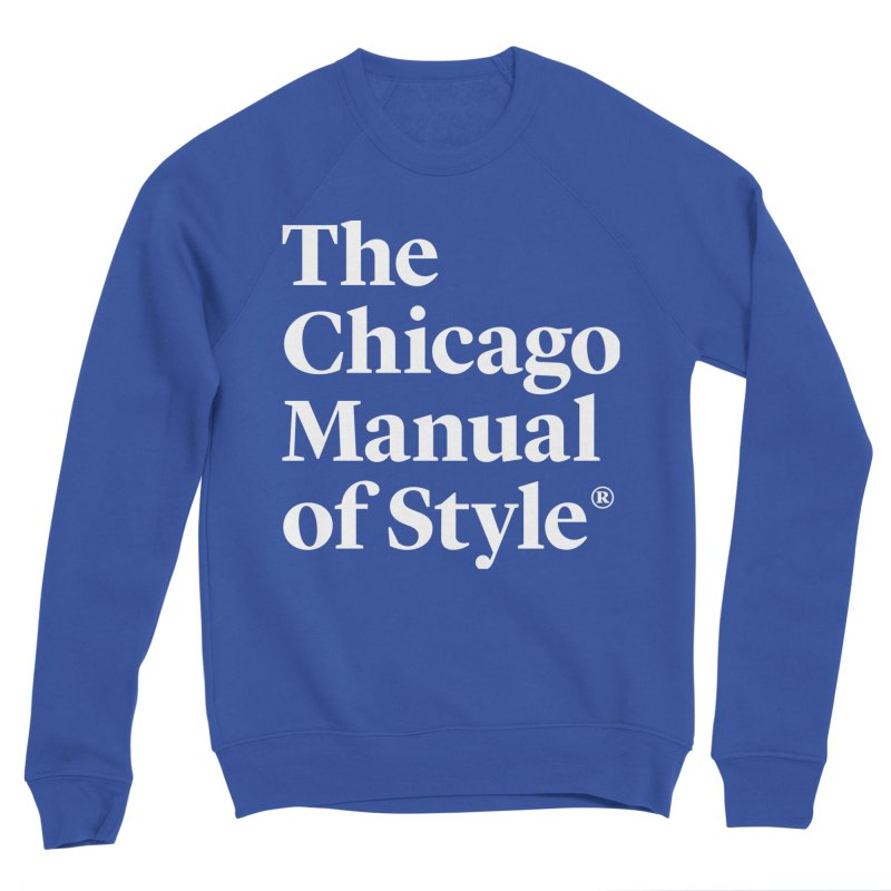 The Chicago Manual of Style, White Logo Men's Sweatshirt by Chicago Manual of Style