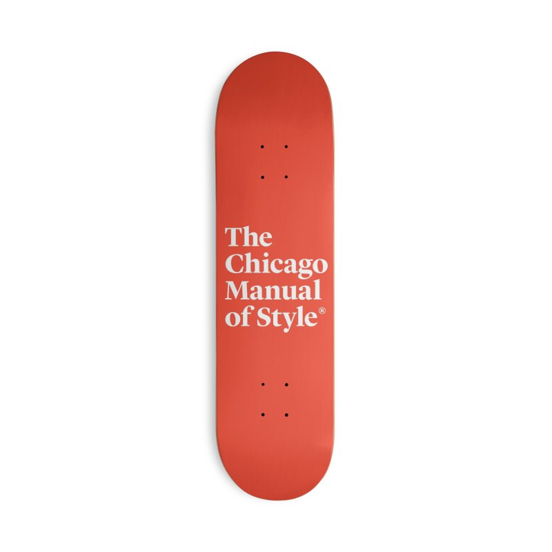 The Chicago Manual of Style, White Logo Accessories Deck Only Skateboard by Chicago Manual of Style