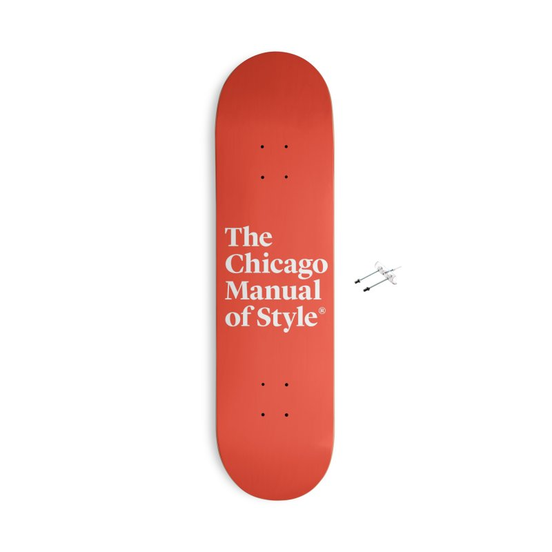 The Chicago Manual of Style, White Logo Accessories With Hanging Hardware Skateboard by Chicago Manual of Style