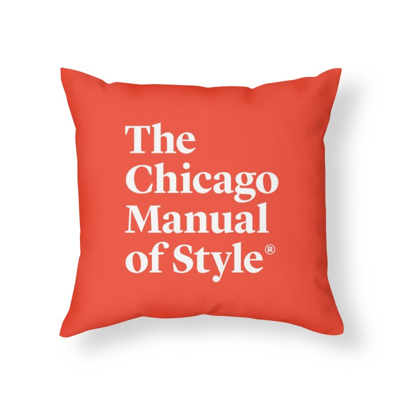The Chicago Manual of Style, White Logo Home Throw Pillow by Chicago Manual of Style