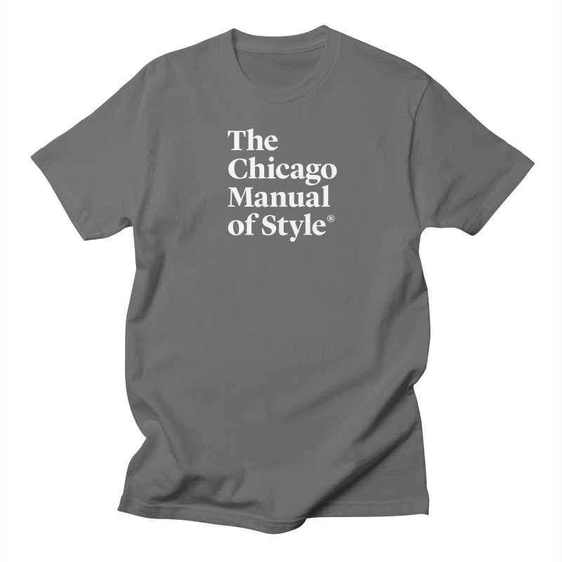 The Chicago Manual of Style, White Logo Women's Unisex T-Shirt by Chicago Manual of Style