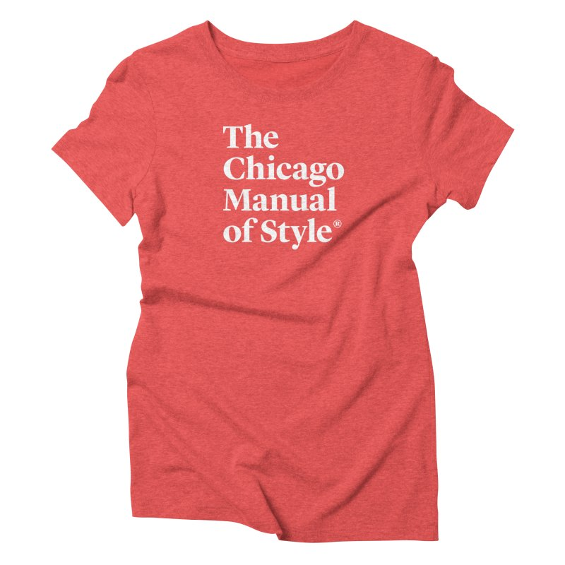 The Chicago Manual of Style, White Logo Women's Triblend T-Shirt by Chicago Manual of Style