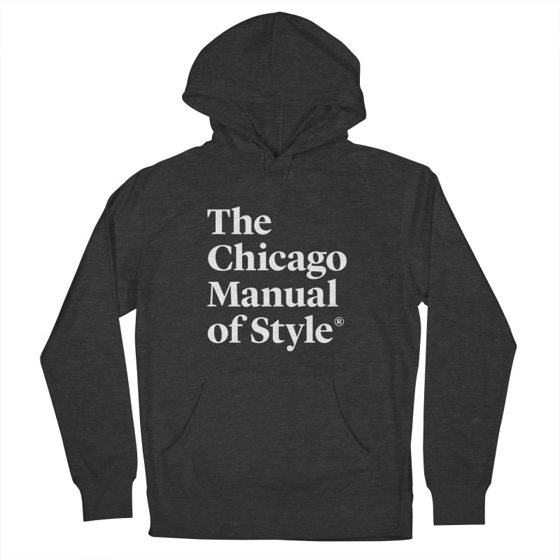 The Chicago Manual of Style, White Logo Women's French Terry Pullover Hoody by Chicago Manual of Style