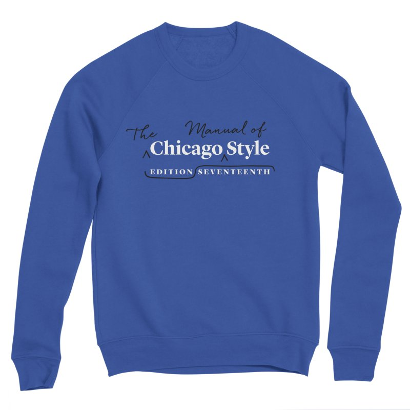 Chicago Style, White + Black / Men's & Kids' Apparel Men's Sponge Fleece Sweatshirt by Chicago Manual of Style