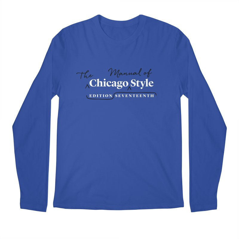 Chicago Style, White + Black / Men's & Kids' Apparel Men's Longsleeve T-Shirt by Chicago Manual of Style