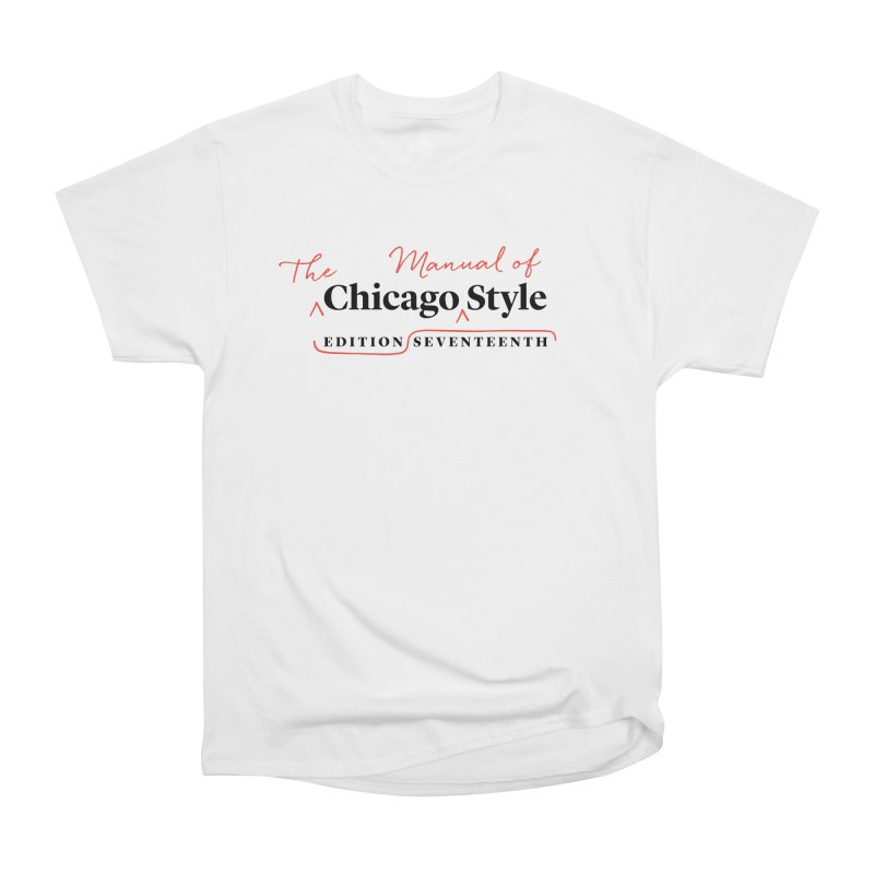 Chicago Style, Black + Red / Women's Apparel Women's Classic Unisex T-Shirt by Chicago Manual of Style