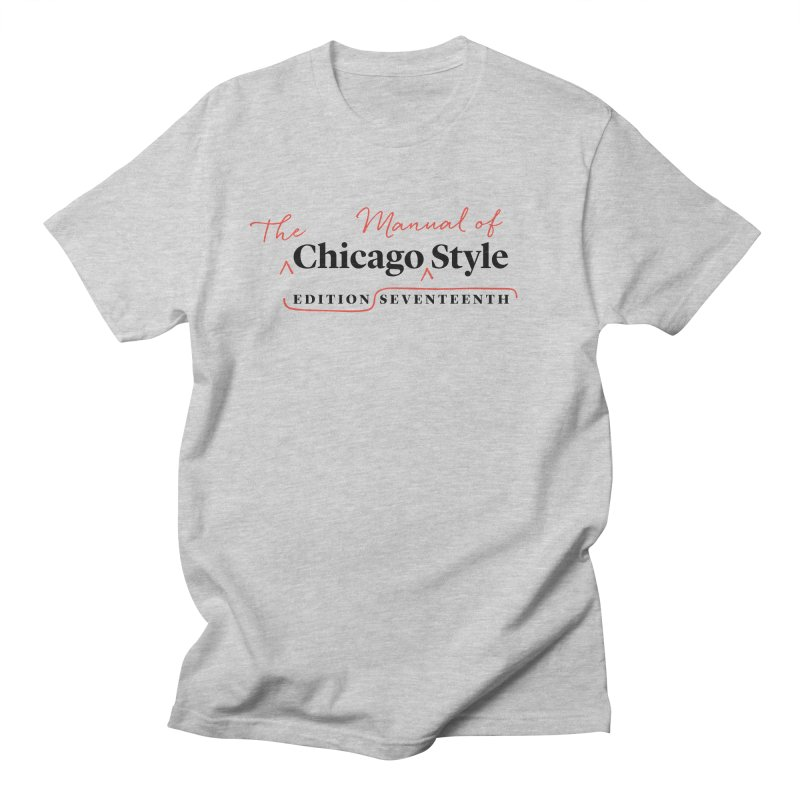 Chicago Style, Black + Red / Women's Apparel Women's Regular Unisex T-Shirt by Chicago Manual of Style