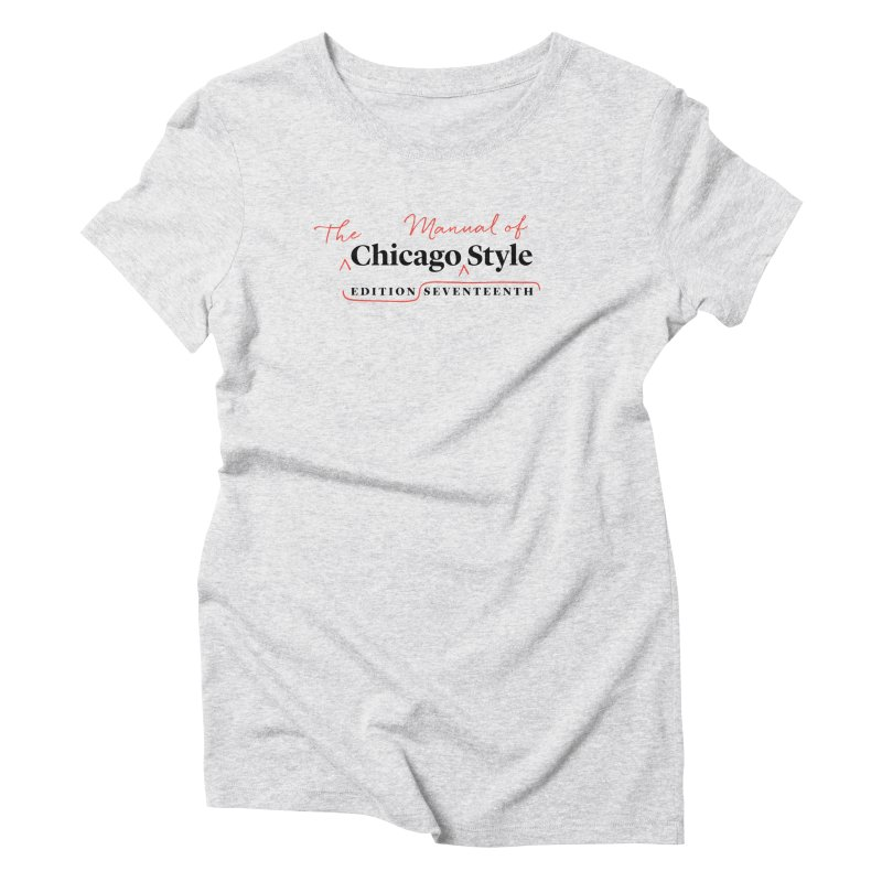 Chicago Style, Black + Red / Women's Apparel Women's Triblend T-Shirt by Chicago Manual of Style