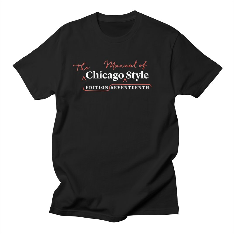 Chicago Style, White + Red / Women's Apparel Women's Regular Unisex T-Shirt by Chicago Manual of Style