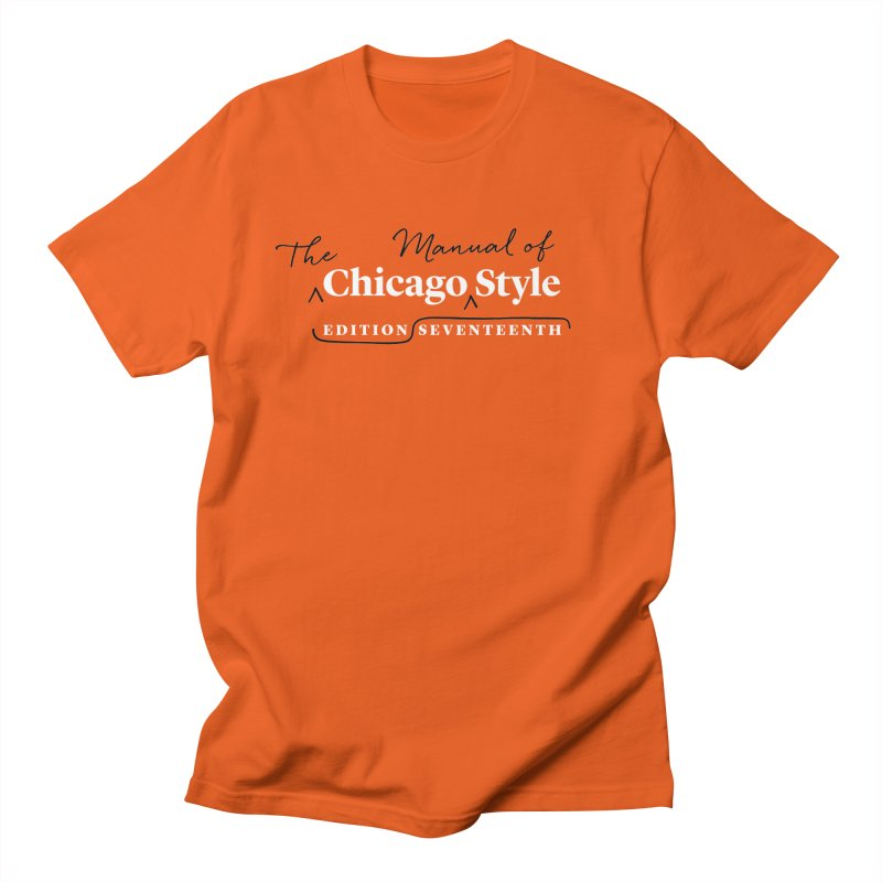Chicago Style, White + Black / Women's Apparel Women's Regular Unisex T-Shirt by Chicago Manual of Style