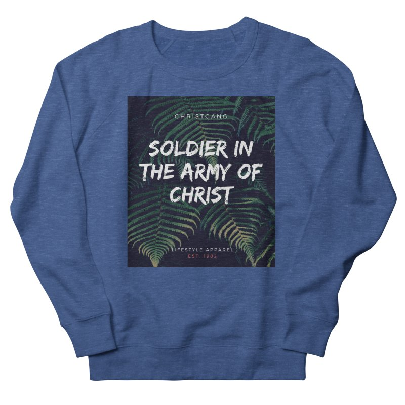 Soldier In The Army Of Christ Men's Sweatshirt by ChristGang Apparel