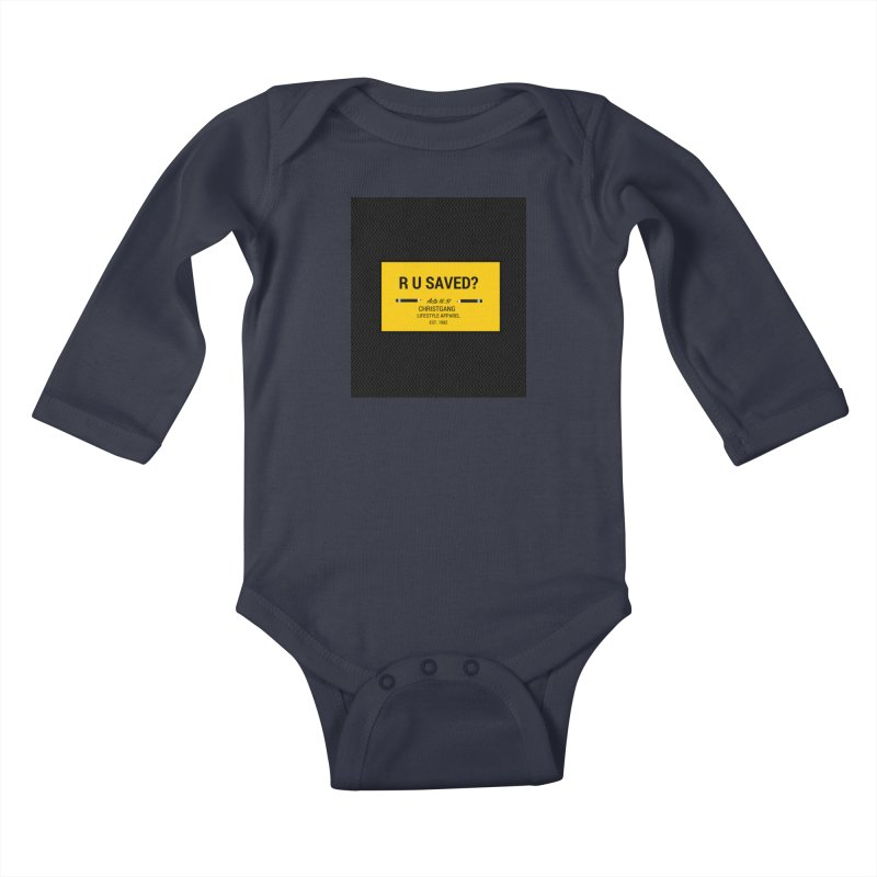 R U Saved? Kids Baby Longsleeve Bodysuit by ChristGang Apparel