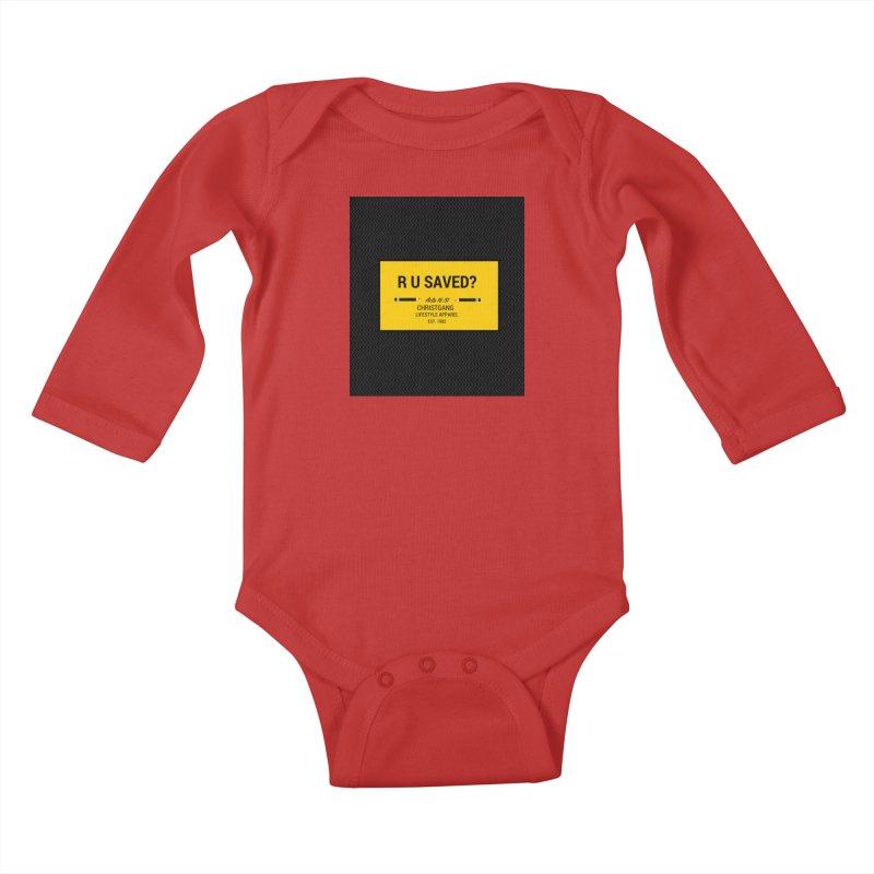 R U Saved? Kids Baby Longsleeve Bodysuit by ChristGang Apparel