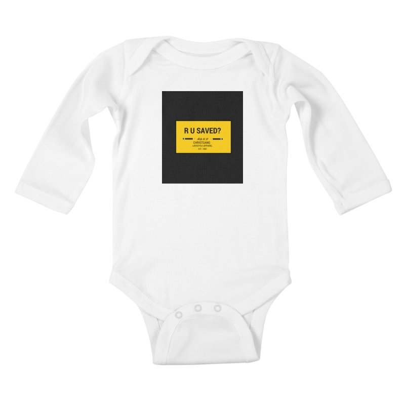 R U Saved? in Kids Baby Longsleeve Bodysuit White by ChristGang Apparel