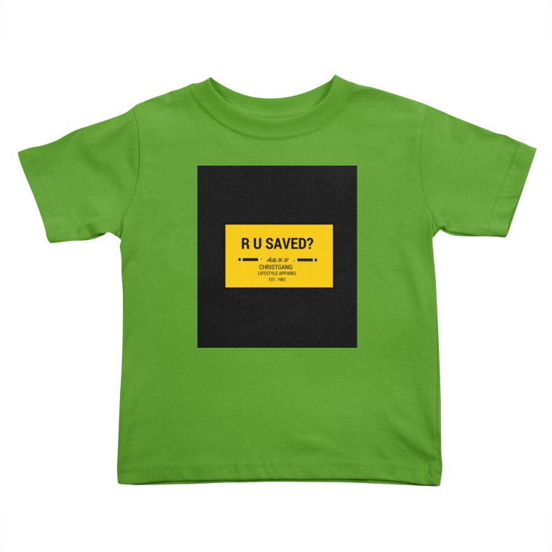 R U Saved? Kids Toddler T-Shirt by ChristGang Apparel