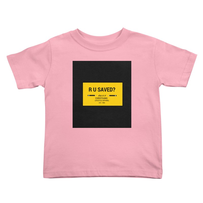 R U Saved? Kids Toddler T-Shirt by ChristGang Apparel