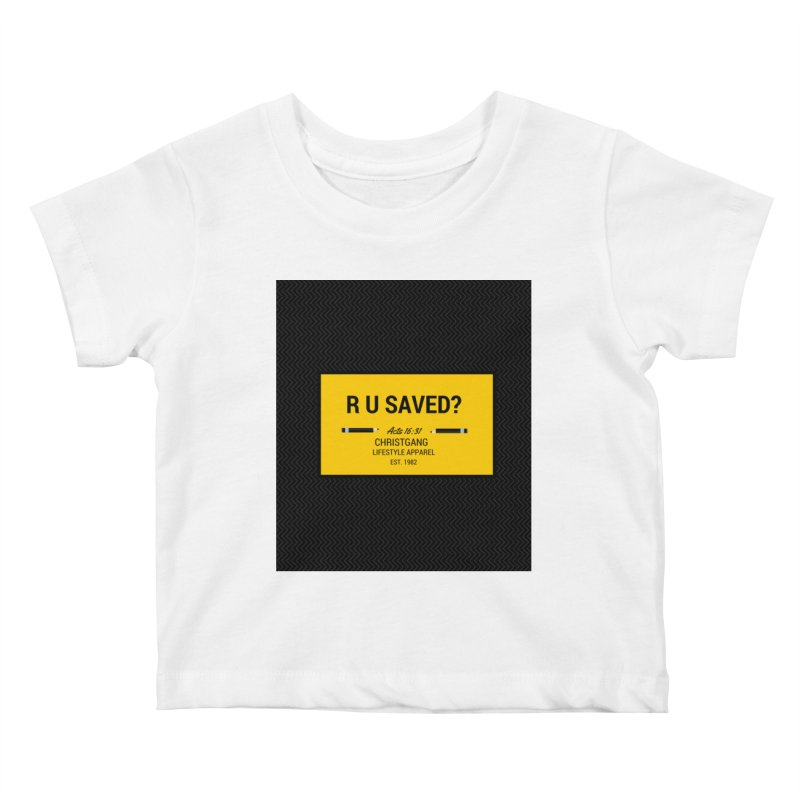 R U Saved? Kids Baby T-Shirt by ChristGang Apparel