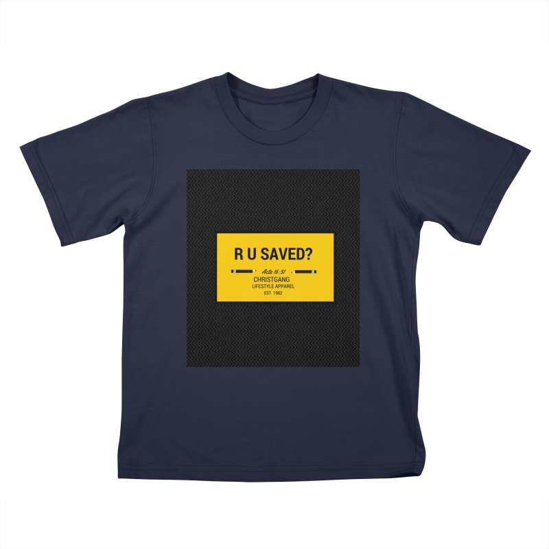 R U Saved? Kids T-Shirt by ChristGang Apparel