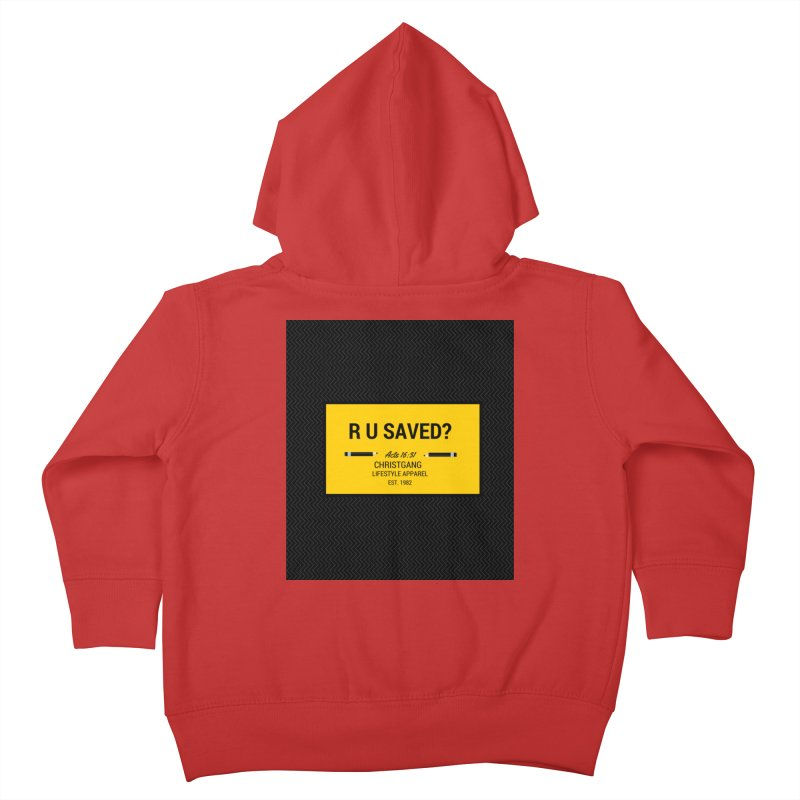 R U Saved? Kids Toddler Zip-Up Hoody by ChristGang Apparel