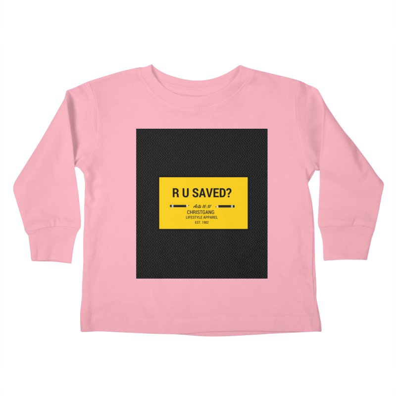 R U Saved? Kids Toddler Longsleeve T-Shirt by ChristGang Apparel