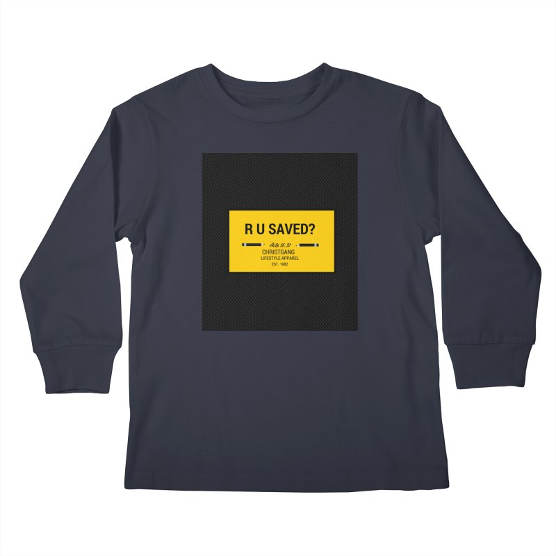 R U Saved? Kids Longsleeve T-Shirt by ChristGang Apparel