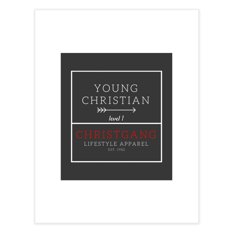 Young Christian Home Fine Art Print by ChristGang Apparel