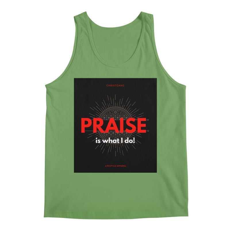Praise Is What I Do Men's Tank by ChristGang Apparel