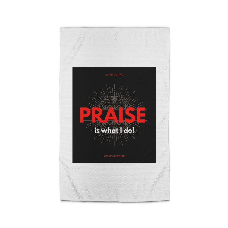 Praise Is What I Do Home Rug by ChristGang Apparel