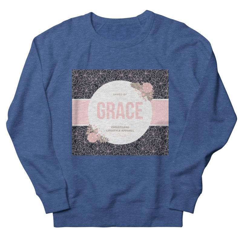 Saved By Grace Men's French Terry Sweatshirt by ChristGang Apparel