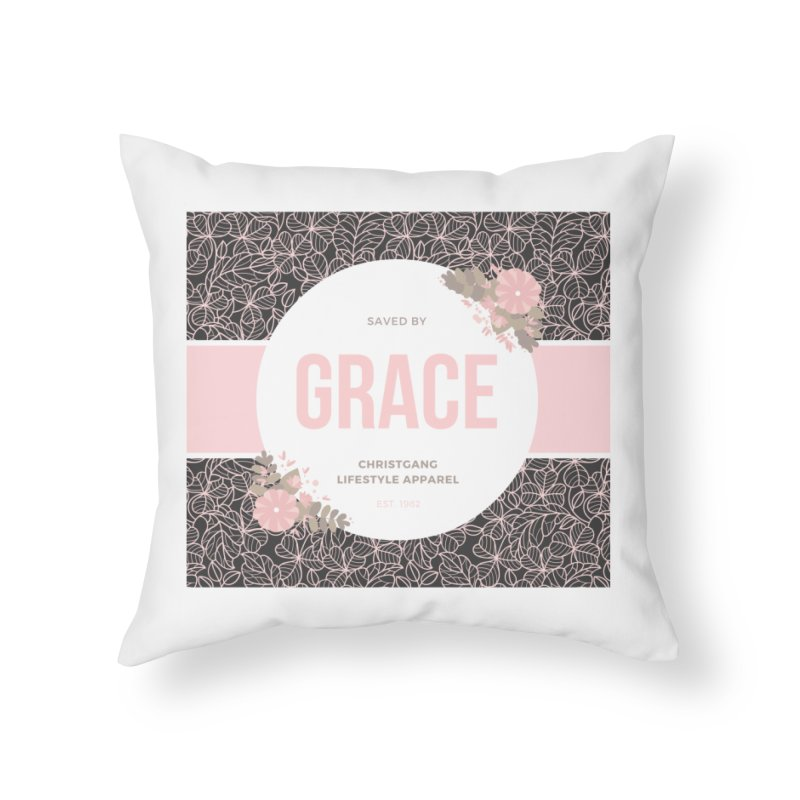 Saved By Grace Home Throw Pillow by ChristGang Apparel