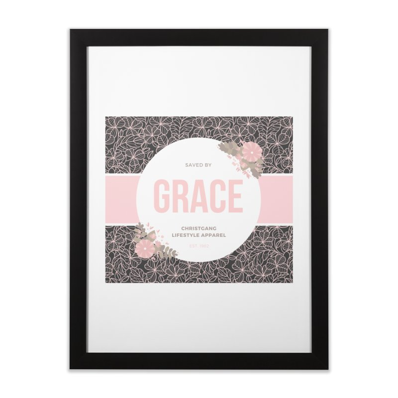 Saved By Grace Home Framed Fine Art Print by ChristGang Apparel