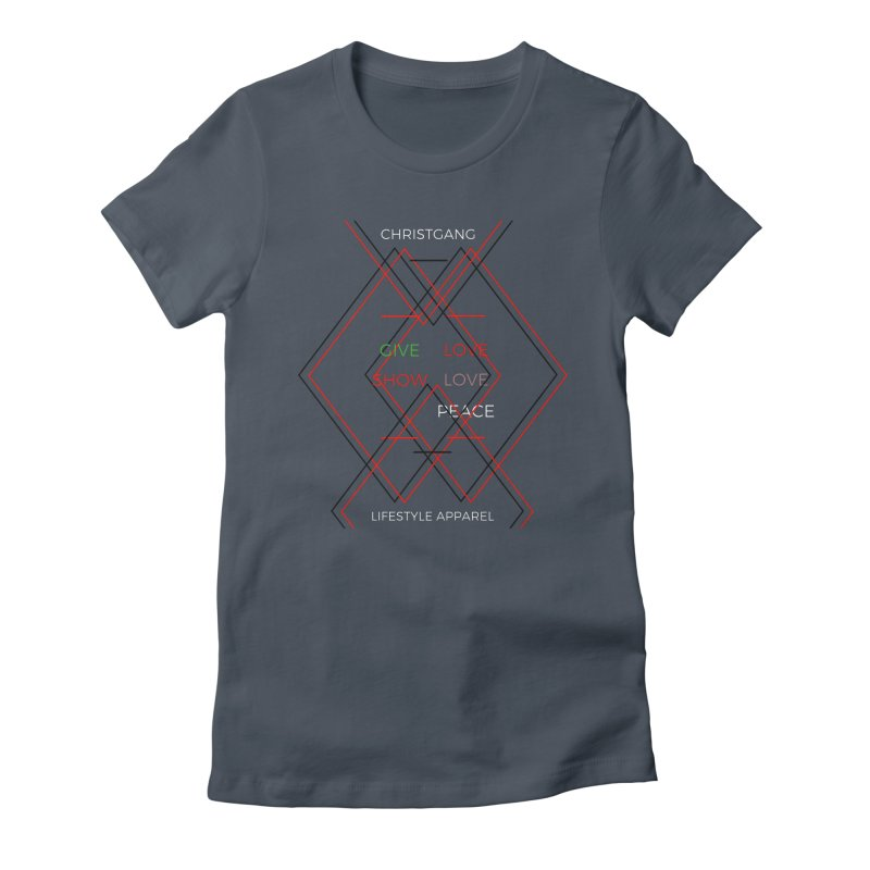 Give Love Show Love Women's T-Shirt by ChristGang Apparel