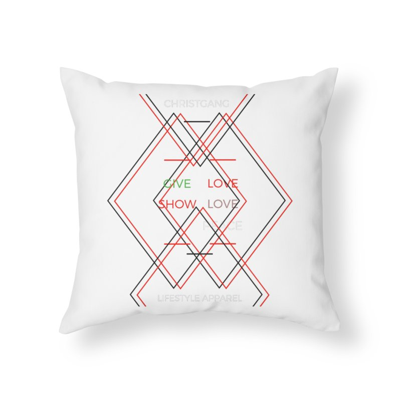 Give Love Show Love Home Throw Pillow by ChristGang Apparel